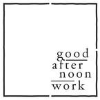 Goodafternoonwork