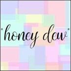 *honey dew*