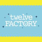 twelve FACTORY