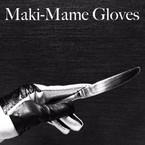 Maki-Mame Gloves