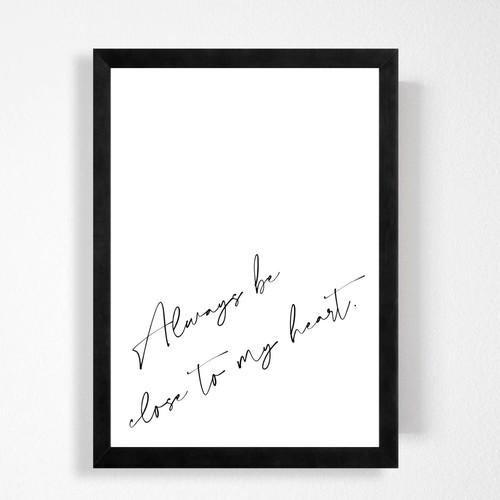 英文「どんな時も心のそばに居るよ」シンプルな英文が可愛いモノトーンポスター◇◆