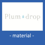 Plum drop -material-
