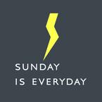 Sunday is everyday
