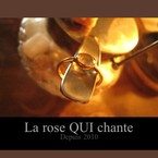 La rose QUI chante
