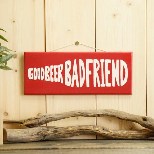 ウッドサインボード GOOD BEER BAD FRIEND